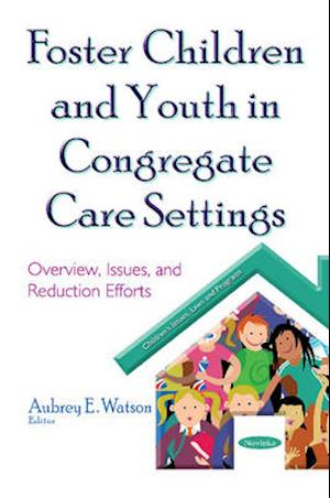 Bog, paperback Foster Children & Youth in Congregate Care Settings af Aubrey E. Watson