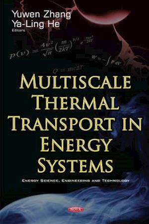 Bog, hardback Multiscale Thermal Transport in Energy Systems af Yuwen Zhang