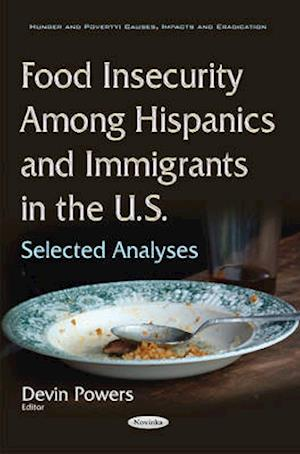 Bog, paperback Food Insecurity Among Hispanics & Immigrants in the U.S. af Devin Powers