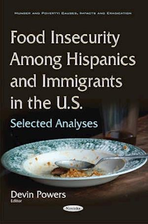 Food Insecurity Among Hispanics and Immigrants in the U.S.