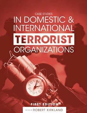 Bog, paperback Case Studies in Domestic and International Terrorist Organizations