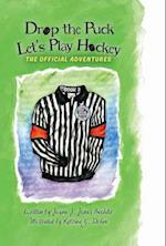 Drop the Puck, Let's Play Hockey (Official Adventures, nr. 3)