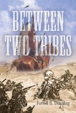 Between Two Tribes