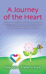 A JOURNEY OF THE HEART: Learning to Thrive, Not Just Survive, With Congenital Heart Disease
