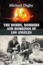 The Bombs, Bombers and Bombings of Los Angeles