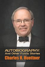 Autobiography - And Other Funny Stories af Charles H. Huettner
