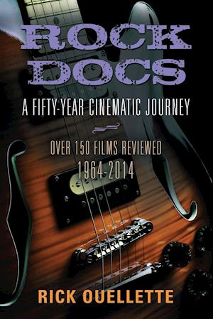 Bog, hæftet ROCK DOCS: A Fifty-Year Cinematic Journey, 1964-2014 af Rick Ouellette