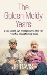 The Golden Moldy Years