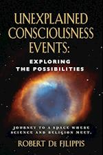 Unexplained Consciousness Events