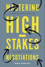 Mastering High-Stakes Negotiations: A Comprehensive Review From Both Sides Of The Table