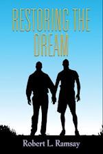 RESTORING THE DREAM