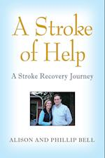 A STROKE OF HELP: A Stroke Recovery Journal