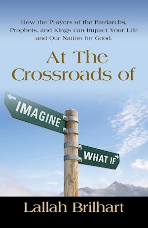 AT THE CROSSROADS OF IMAGINE WHAT IF