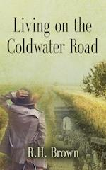Living on the Coldwater Road