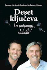 Deset Ključeva Ka Potpunoj Slobodi - Ten Keys to Total Freedom Croatian af Dr Dain Heer, Gary M. Douglas