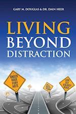 Living Beyond Distraction af Gary M. Douglas