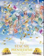 Jak Stac Się Pieniędzmi Zeszyt Cwiczeń - How to Become Money Workbook Polish