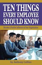 Ten Things Every Employee Should Know