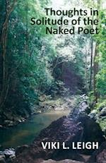 Thoughts in Solitude of the Naked Poet