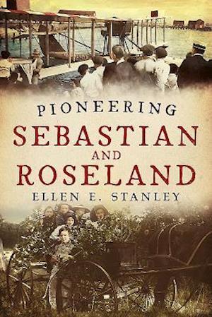 Bog, paperback Pioneering Sebastian and Roseland af Ellen E. Stanley