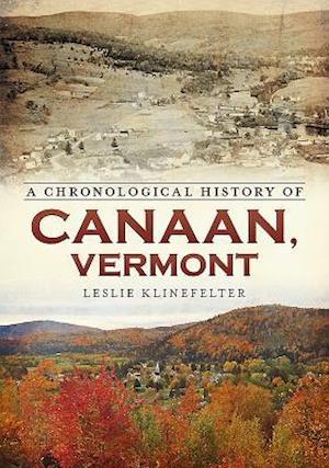 Bog, paperback A Chronological History of Canaan, Vermont af Leslie Klinefelter