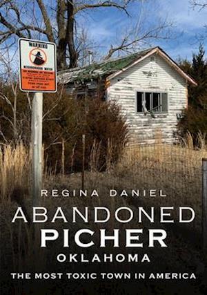 Abandoned Picher, Oklahoma