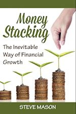 Money Stacking: The Inevitable Way of Financial Growth