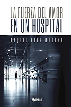 La fuerza del amor en un hospital
