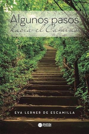Algunos pasos hacia el Camino af Eva Lerner De Escamilla