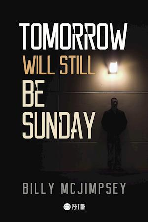 Tomorrow Will Still Be Sunday