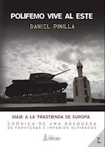 Polifemo vive al Este. Viaje a la trastienda de Europa 2 EDIC. af Daniel Pinilla Gómez