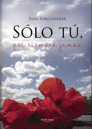 Sólo tú, por siempre jamás af Josefina Foncubierta Andrés