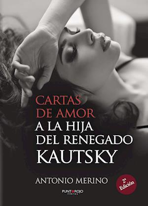 Cartas de amor a la hija del renegado Kautsky