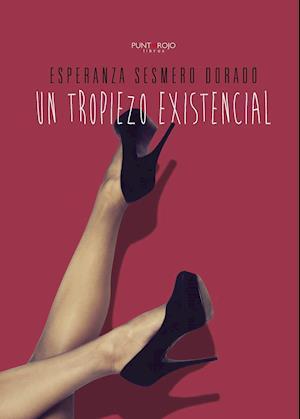 Un tropiezo existencial af Esperanza Sesmero Dorado