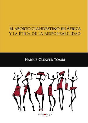 El aborto clandestino en África y la ética de la responsabilidad af Harris Cleaver Tombi