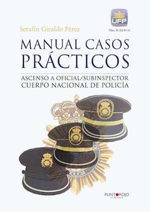 Manual casos prácticos. Ascenso a oficial/subinspector Cuerpo Nacional de Policía af Serafín Giraldo Pérez