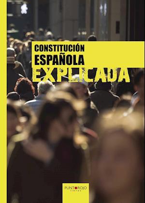 Constitución española explicada af Francisco José Lavale Ortiz