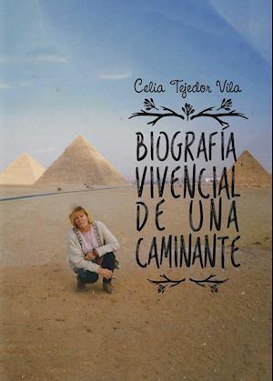 Biografía vivencial de una caminante af Celia Tejedor Vila