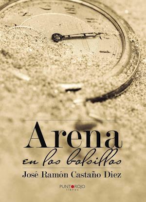 Arena en los bolsillos af José Ramón Castaño Diez
