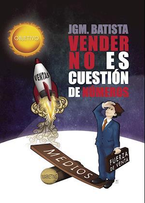 Vender no es cuestión de números af Juan Manuel González Batista