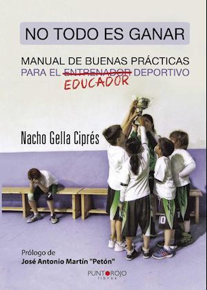 No todo es ganar, manual de buenas prácticas para el educador deportivo