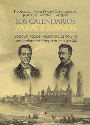 Los calendarios zaragozanos, Joaquín Yagüe, Mariano Castillo y la predicción del tiempo XIX