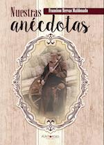 Nuestras anécdotas af Francisco Hervas Maldonado