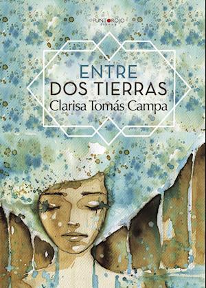 Entre dos tierras af Clarisa Tomás Campa