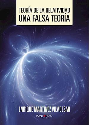 Teoría de la relatividad. Una falsa teoría