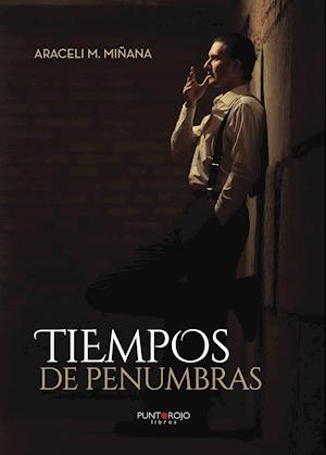 Tiempos de penumbras af Araceli M. Miñana