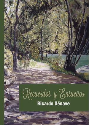 Recuerdos y ensueños af Ricardo Génave López