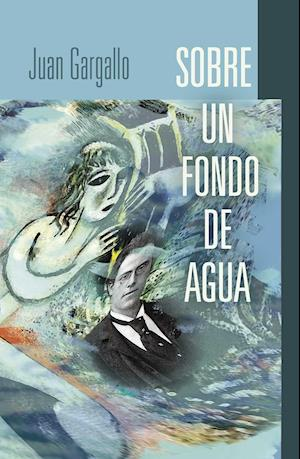 Sobre un fondo de agua af Juan Gargallo Torres