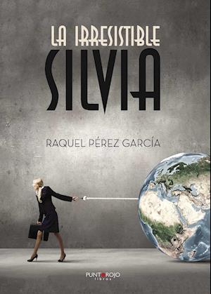 La irresistible Silvia af Raquel Pérez García