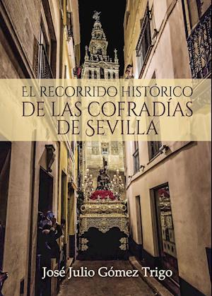 El recorrido histórico de las cofradías de Sevilla